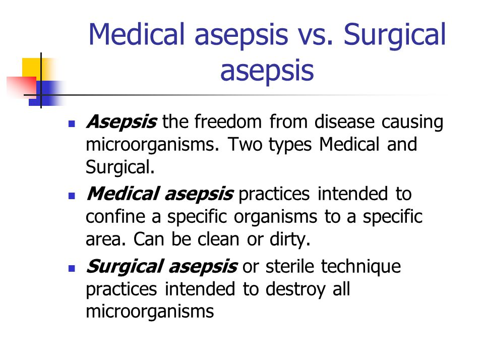 Medical asepsis vs. Surgical asepsis