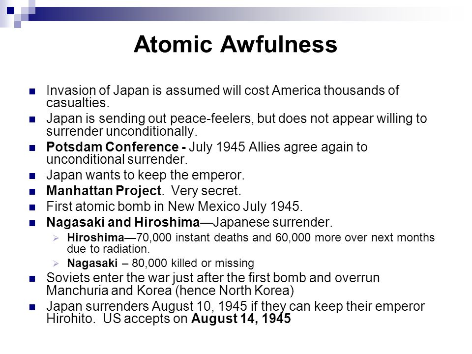 Atomic Awfulness Invasion of Japan is assumed will cost America thousands of casualties.