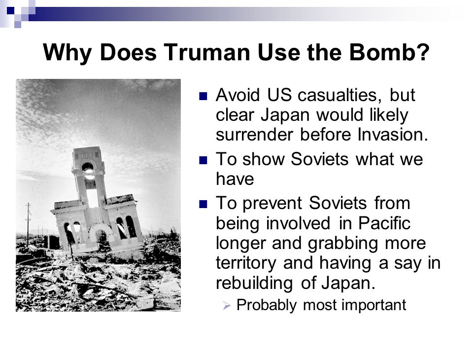 Why Does Truman Use the Bomb