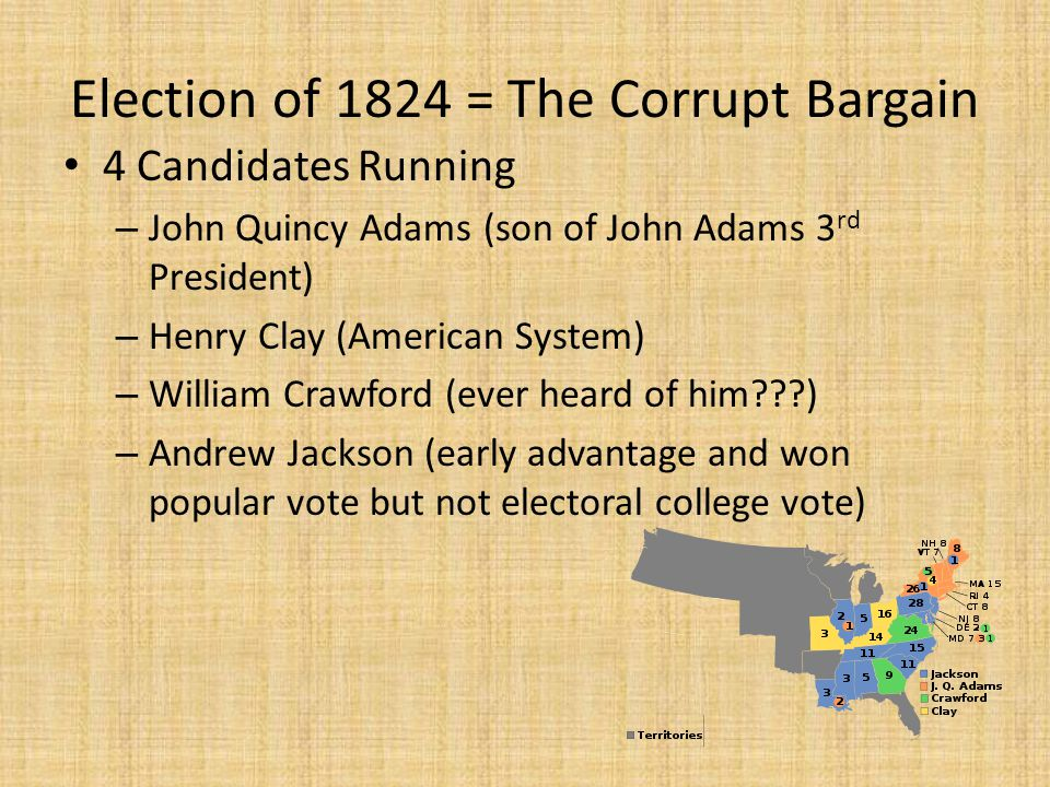 Election of 1824 = The Corrupt Bargain