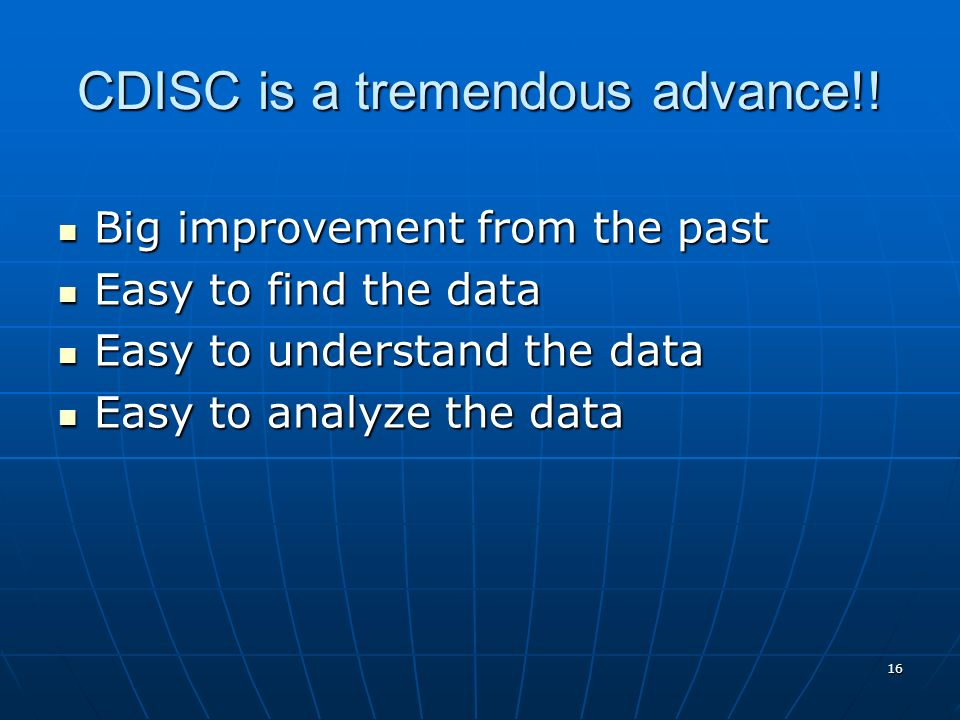 CDISC is a tremendous advance!!
