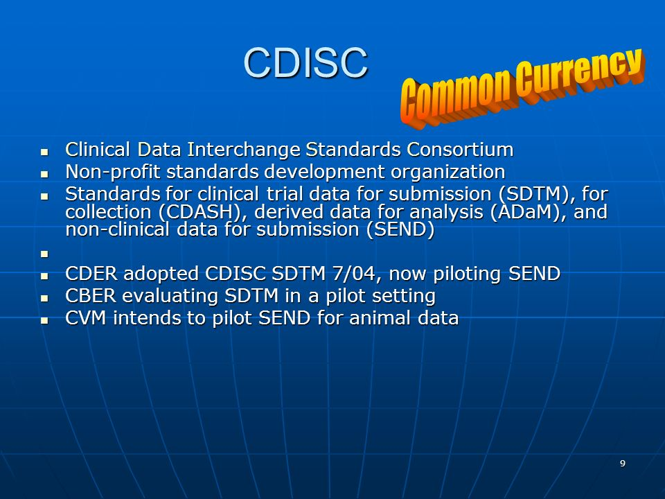 CDISC Common Currency Clinical Data Interchange Standards Consortium