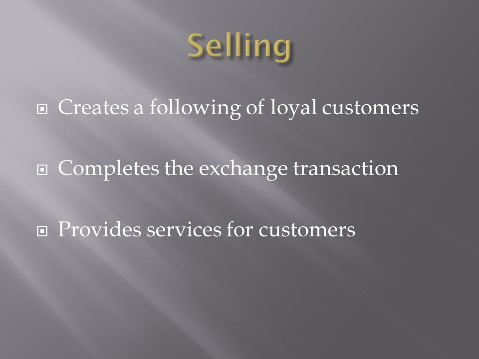 Selling Creates a following of loyal customers