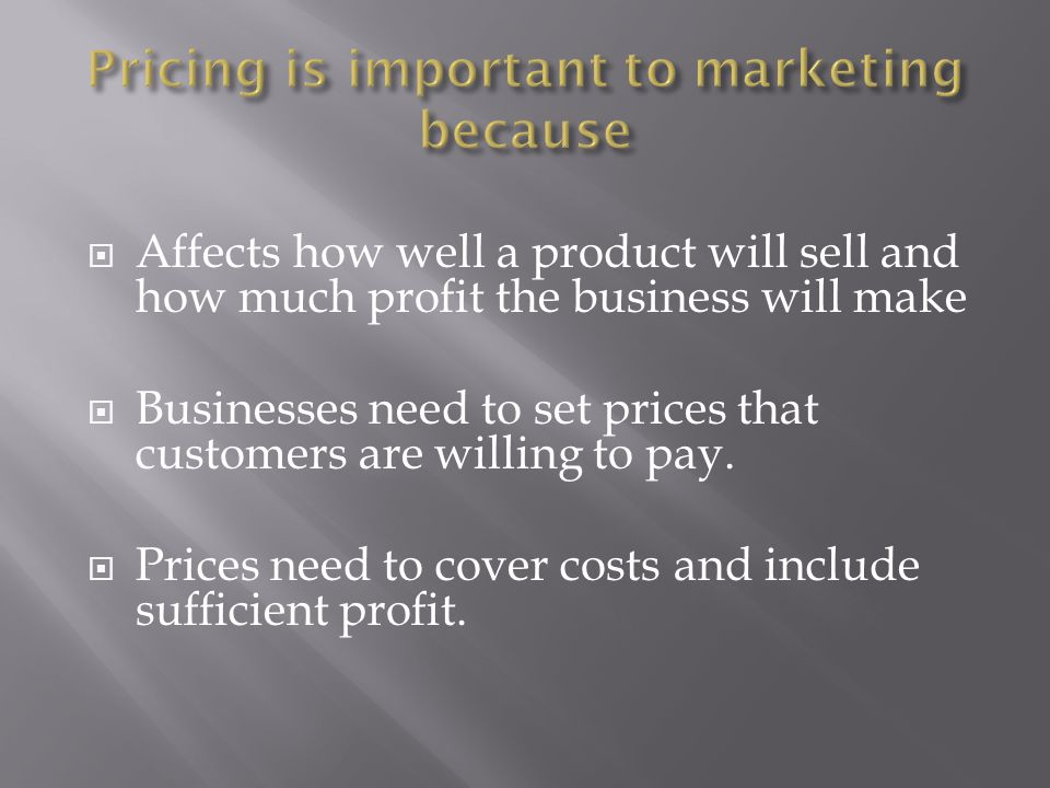 Pricing is important to marketing because