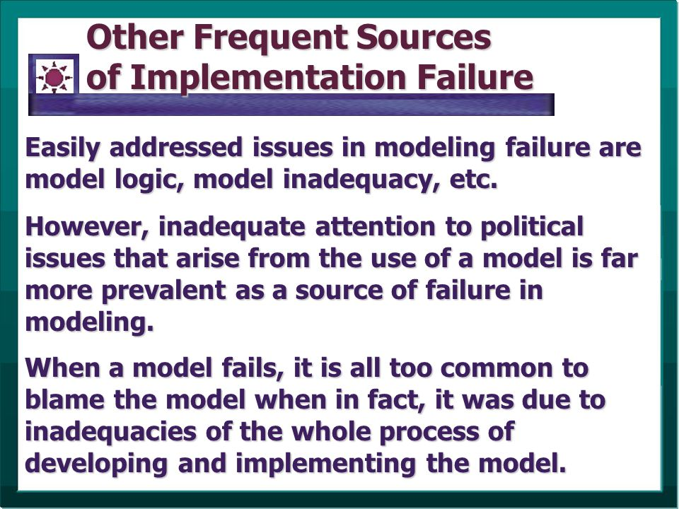 Other Frequent Sources of Implementation Failure