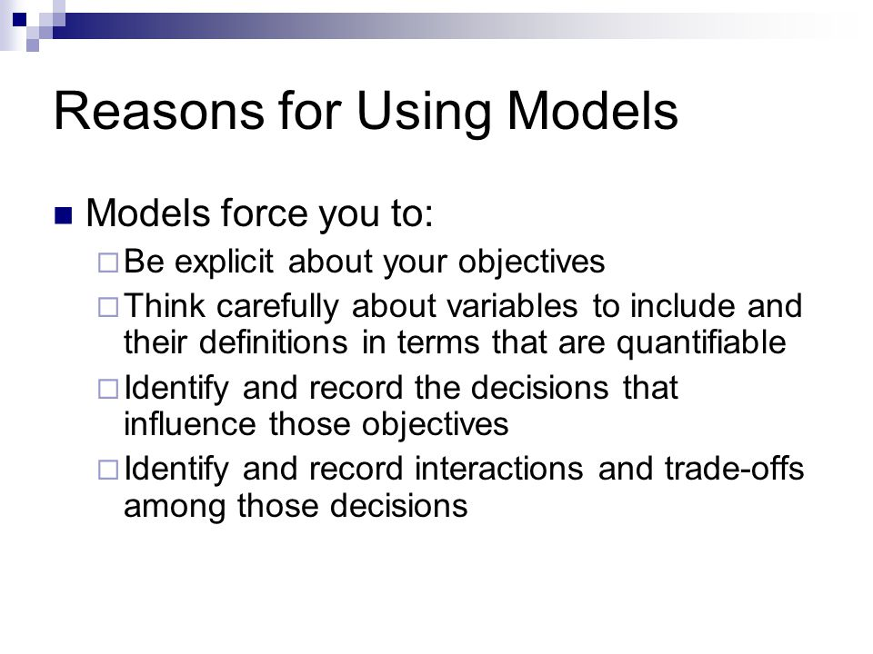 Reasons for Using Models