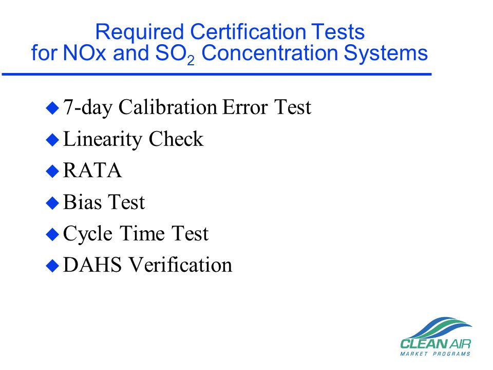 Required Certification Tests for NOx and SO2 Concentration Systems
