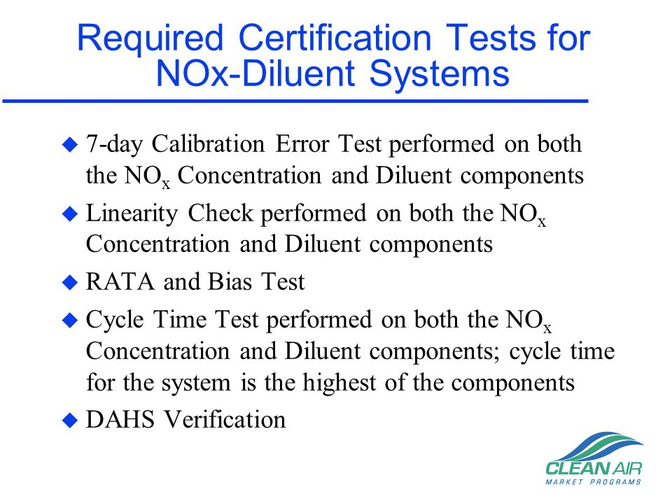 Required Certification Tests for NOx-Diluent Systems