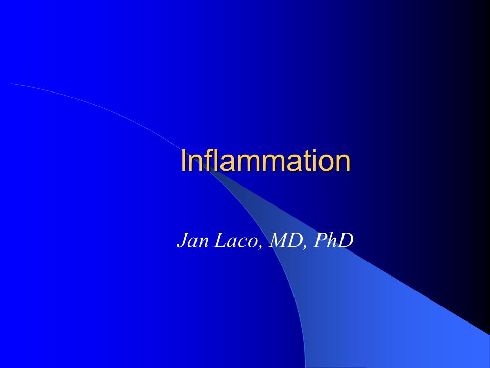 Inflammation Jan Laco, MD, PhD