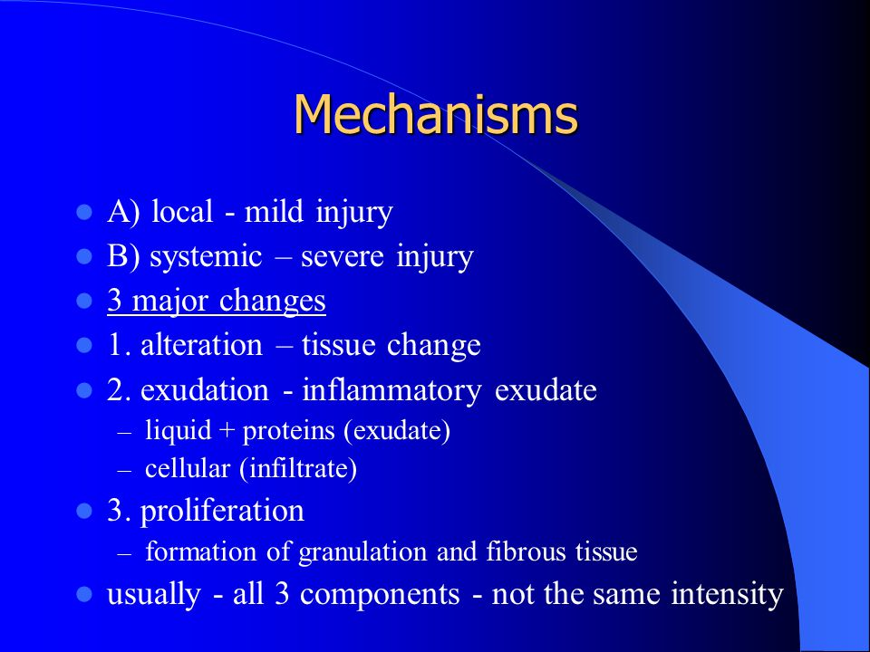 Mechanisms A) local - mild injury B) systemic – severe injury