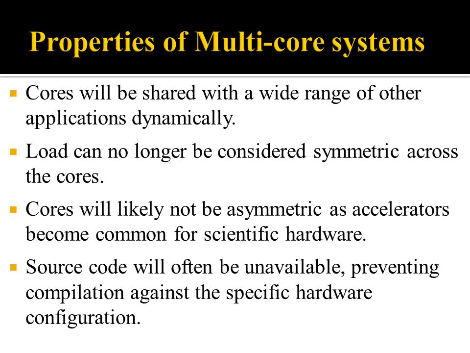 Properties of Multi-core systems