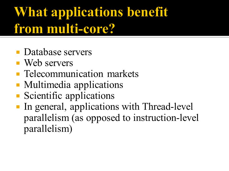 What applications benefit from multi-core