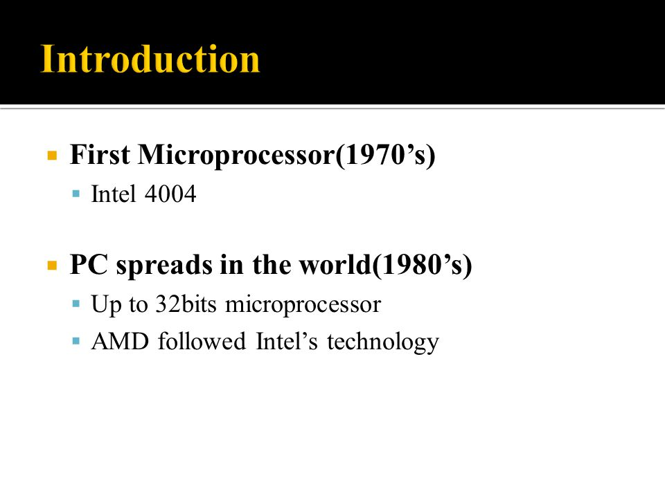 Introduction First Microprocessor(1970's)