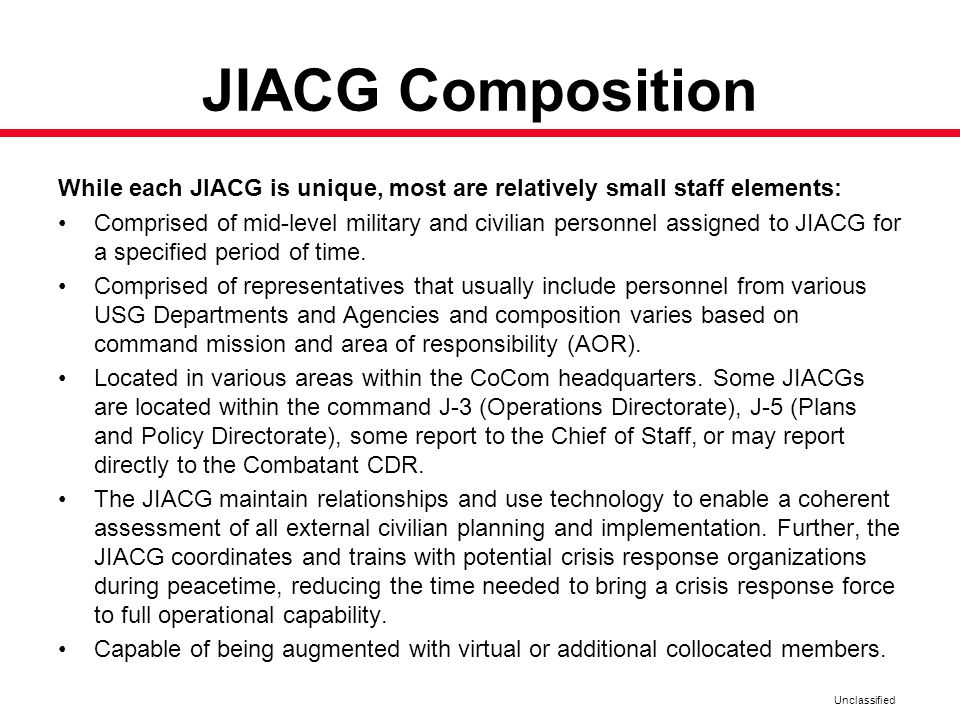 JIACG Composition While each JIACG is unique, most are relatively small staff elements: