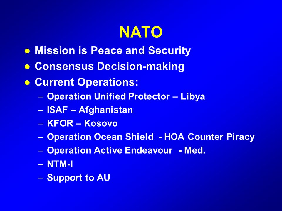 NATO Mission is Peace and Security Consensus Decision-making