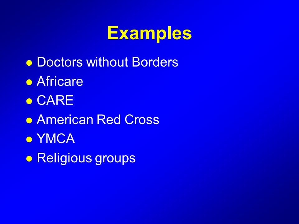 Examples Doctors without Borders Africare CARE American Red Cross YMCA