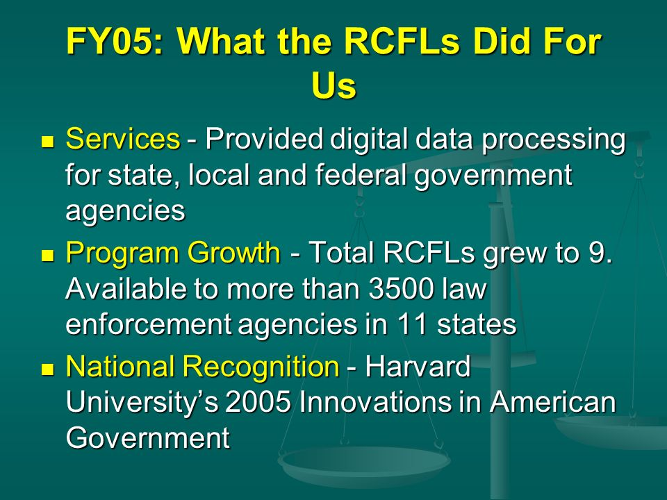 FY05: What the RCFLs Did For Us