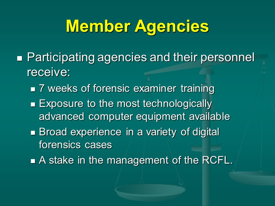 Member Agencies Participating agencies and their personnel receive: