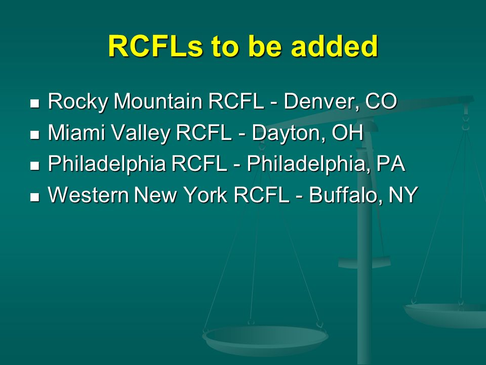 RCFLs to be added Rocky Mountain RCFL - Denver, CO