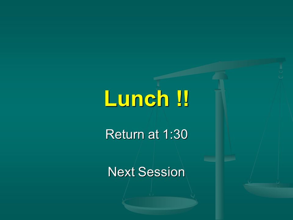 Return at 1:30 Next Session