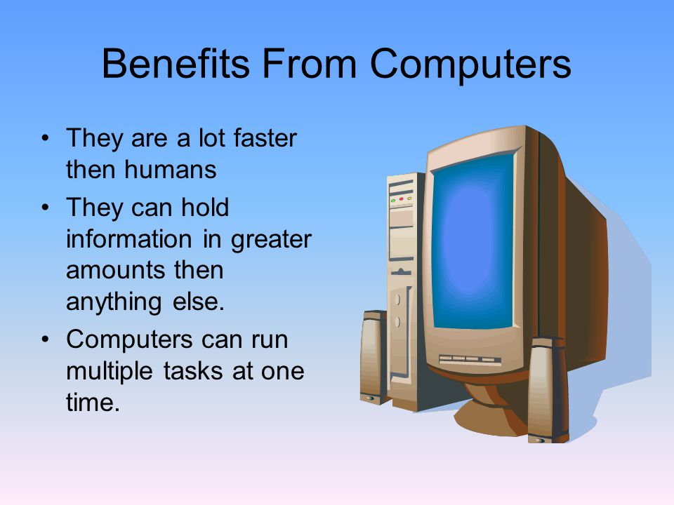 Benefits From Computers
