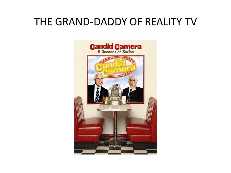 THE GRAND-DADDY OF REALITY TV