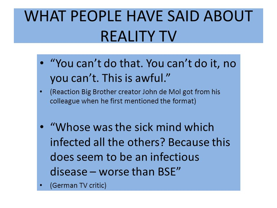 WHAT PEOPLE HAVE SAID ABOUT REALITY TV