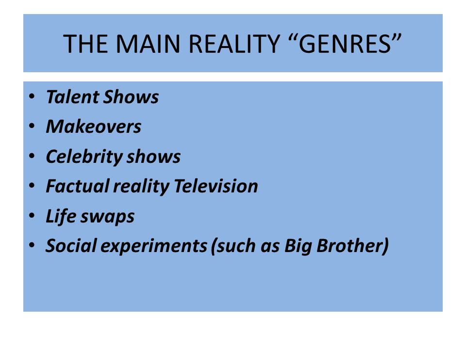 THE MAIN REALITY GENRES