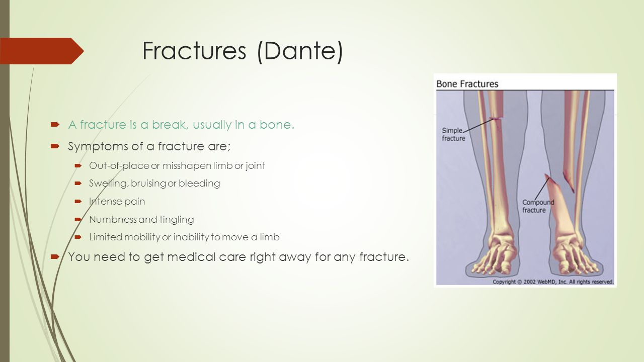 Fractures (Dante) A fracture is a break, usually in a bone.