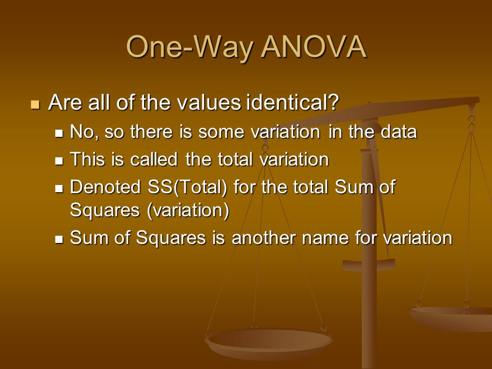 One-Way ANOVA Are all of the values identical