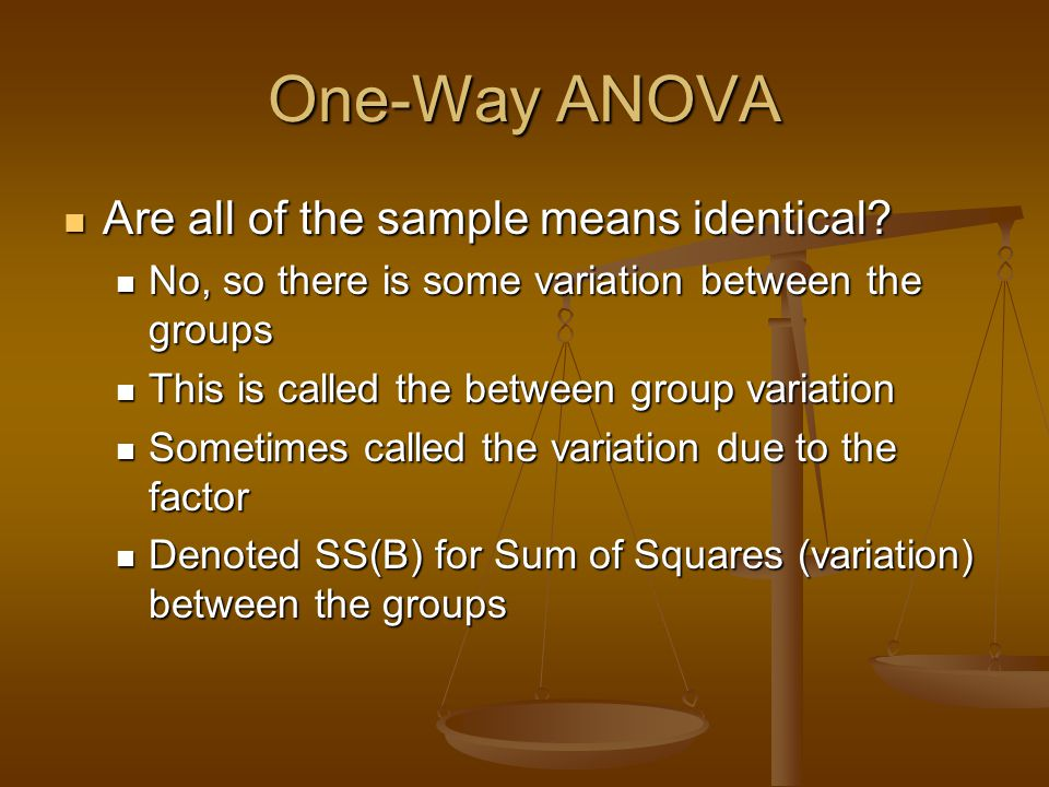 One-Way ANOVA Are all of the sample means identical