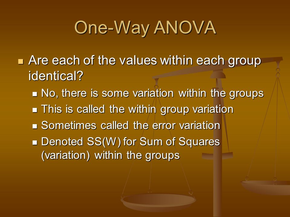 One-Way ANOVA Are each of the values within each group identical