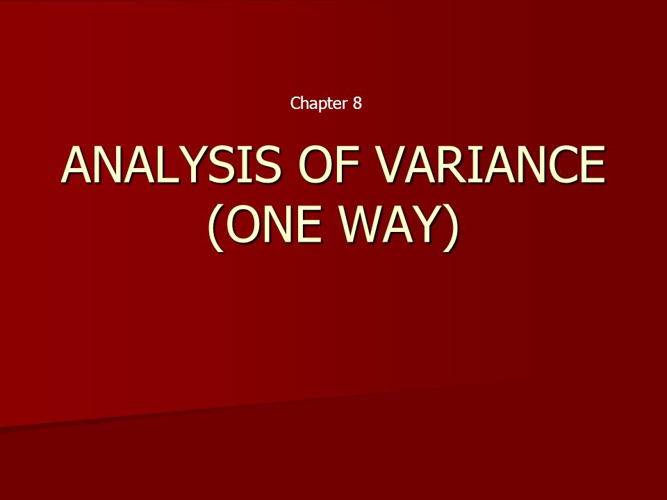 ANALYSIS OF VARIANCE (ONE WAY)