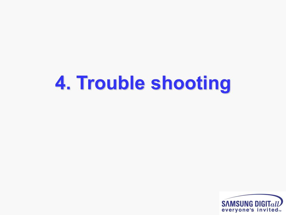 4. Trouble shooting