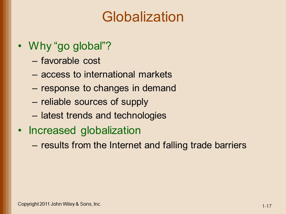Globalization Why go global Increased globalization favorable cost