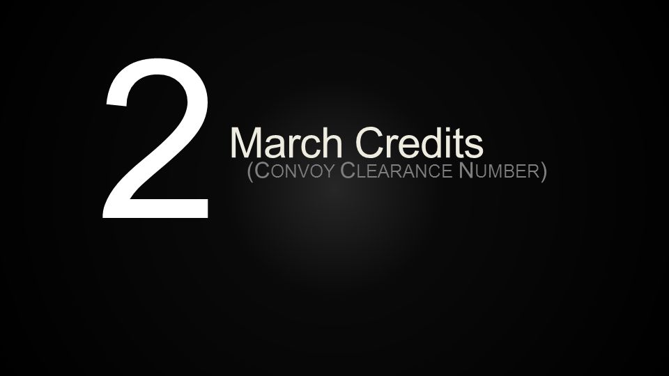March Credits (Convoy Clearance Number)