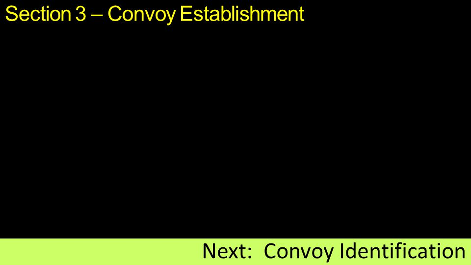 Section 3 – Convoy Establishment