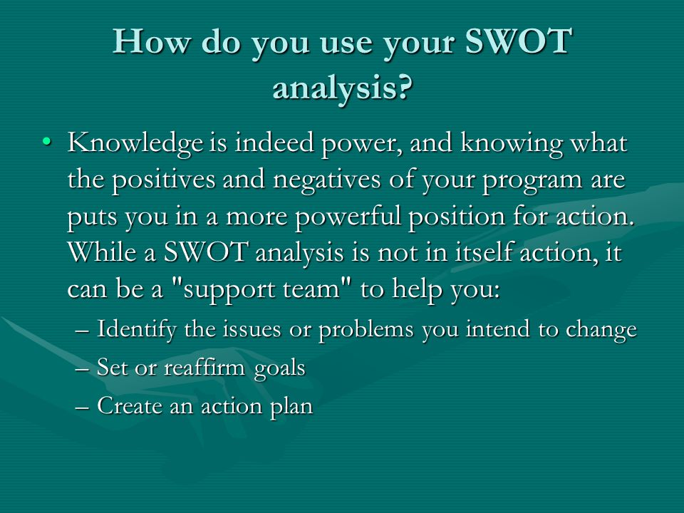 How do you use your SWOT analysis