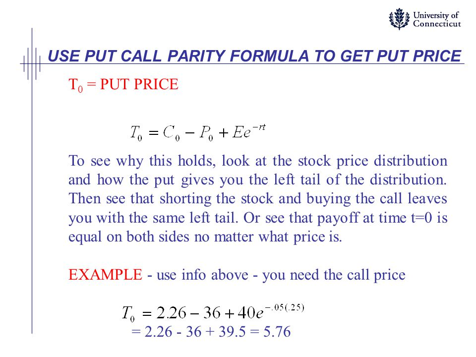 USE PUT CALL PARITY FORMULA TO GET PUT PRICE