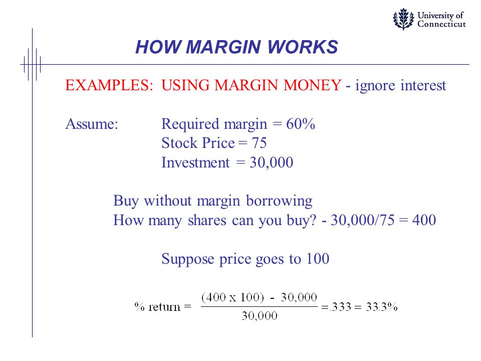 HOW MARGIN WORKS EXAMPLES: USING MARGIN MONEY - ignore interest