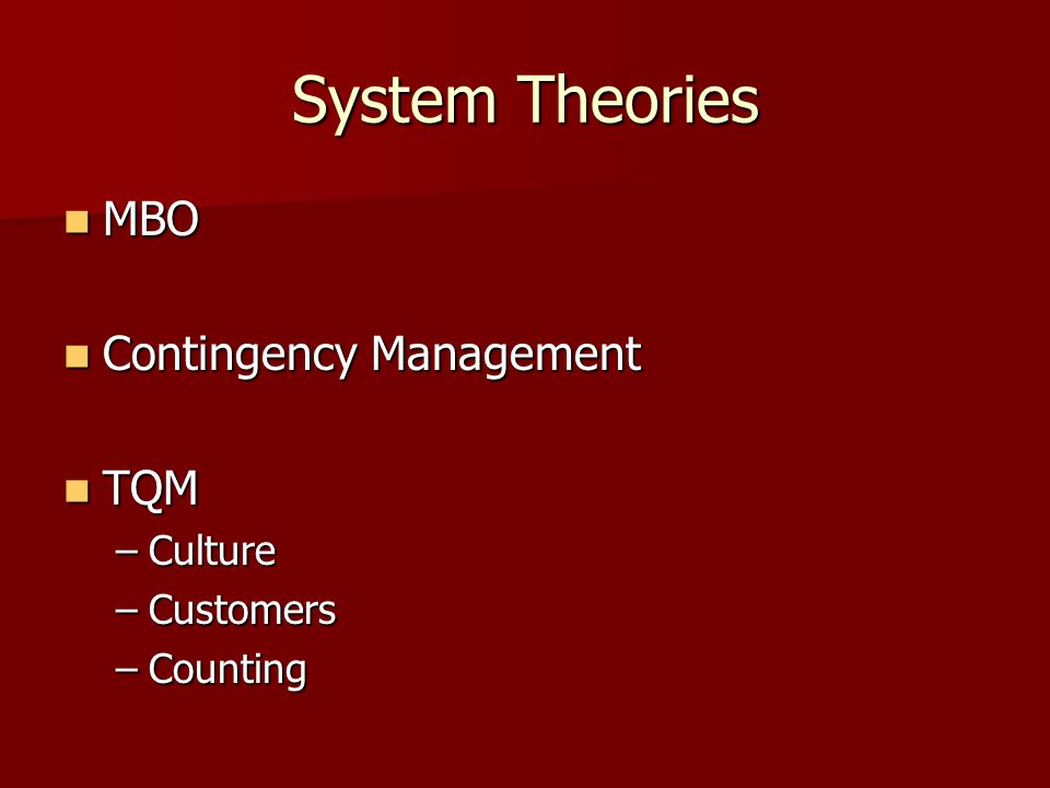 System Theories MBO Contingency Management TQM Culture Customers