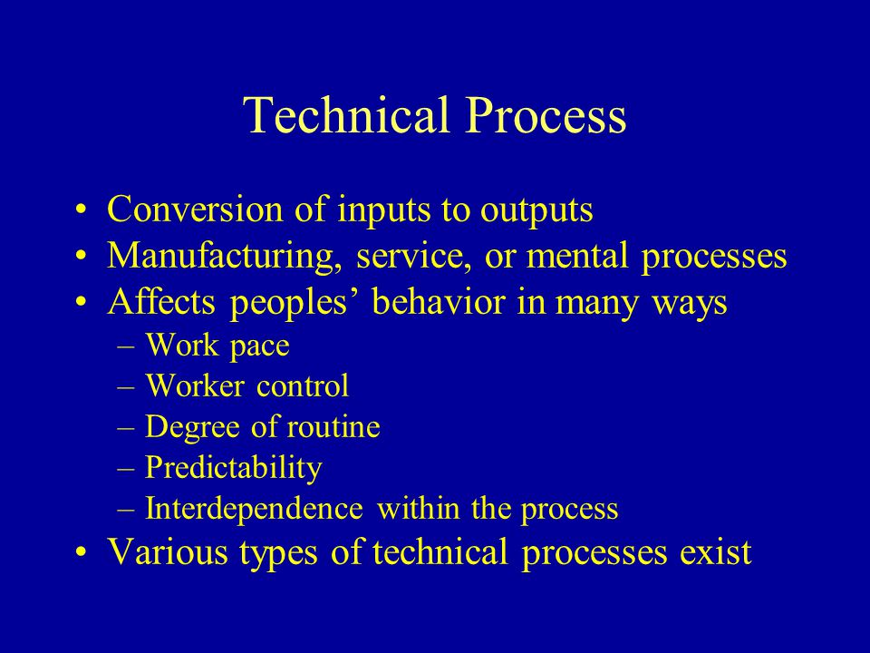 Technical Process Conversion of inputs to outputs