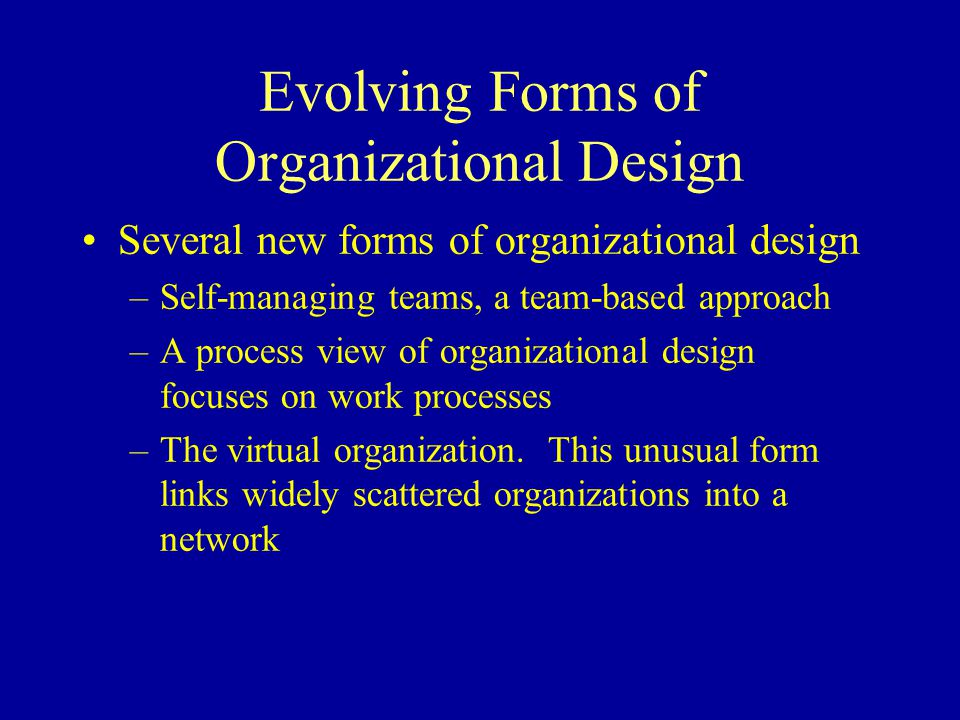 Evolving Forms of Organizational Design