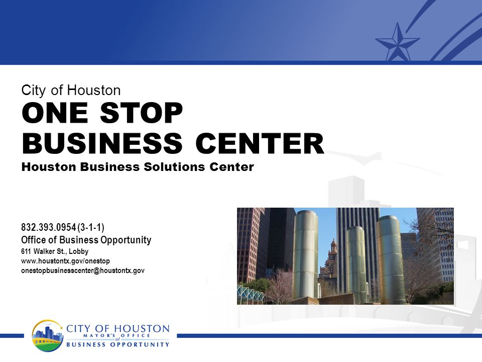 City of Houston ONE STOP BUSINESS CENTER Houston Business Solutions Center
