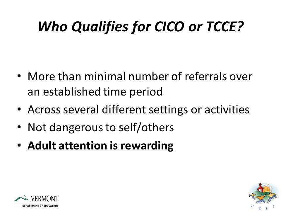 Who Qualifies for CICO or TCCE