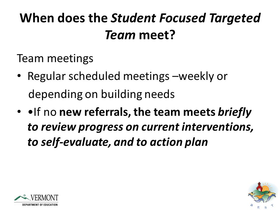 When does the Student Focused Targeted Team meet