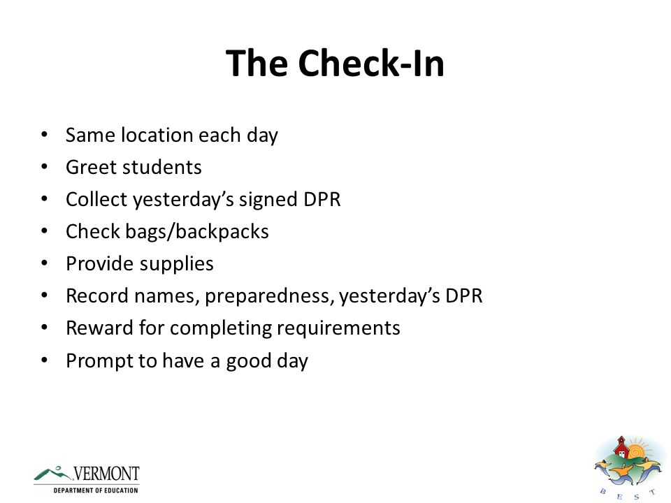 The Check-In Same location each day Greet students
