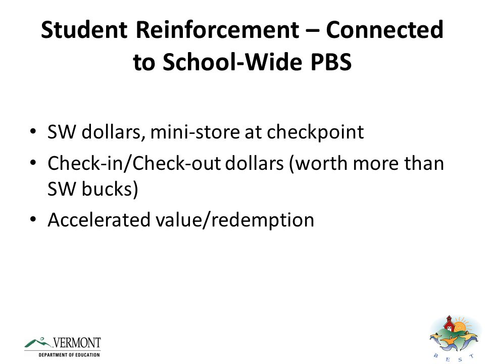 Student Reinforcement – Connected to School-Wide PBS