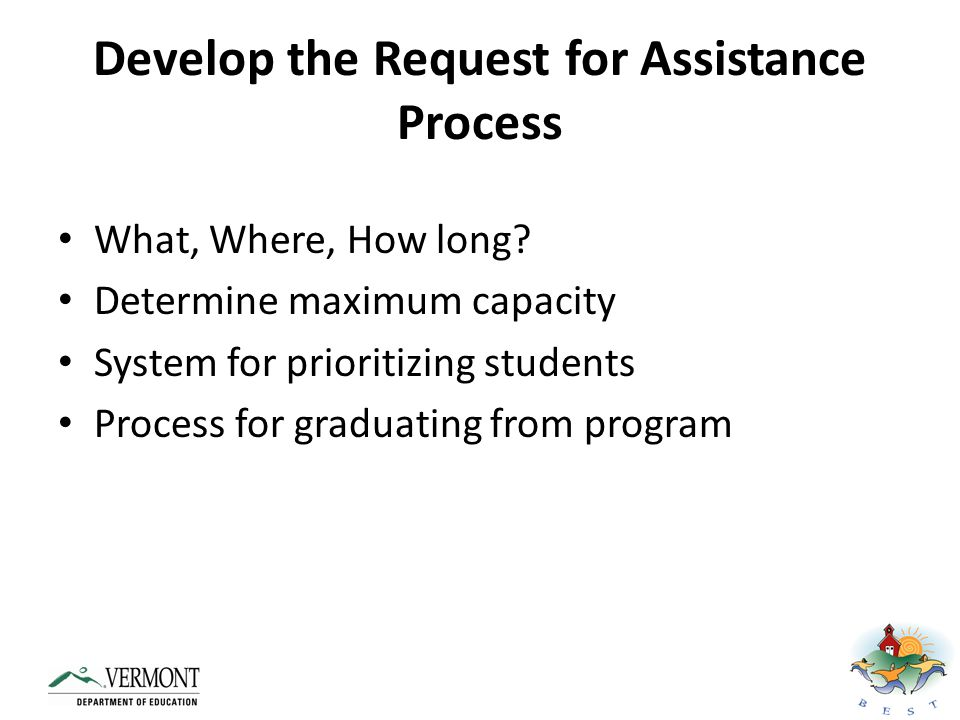 Develop the Request for Assistance Process