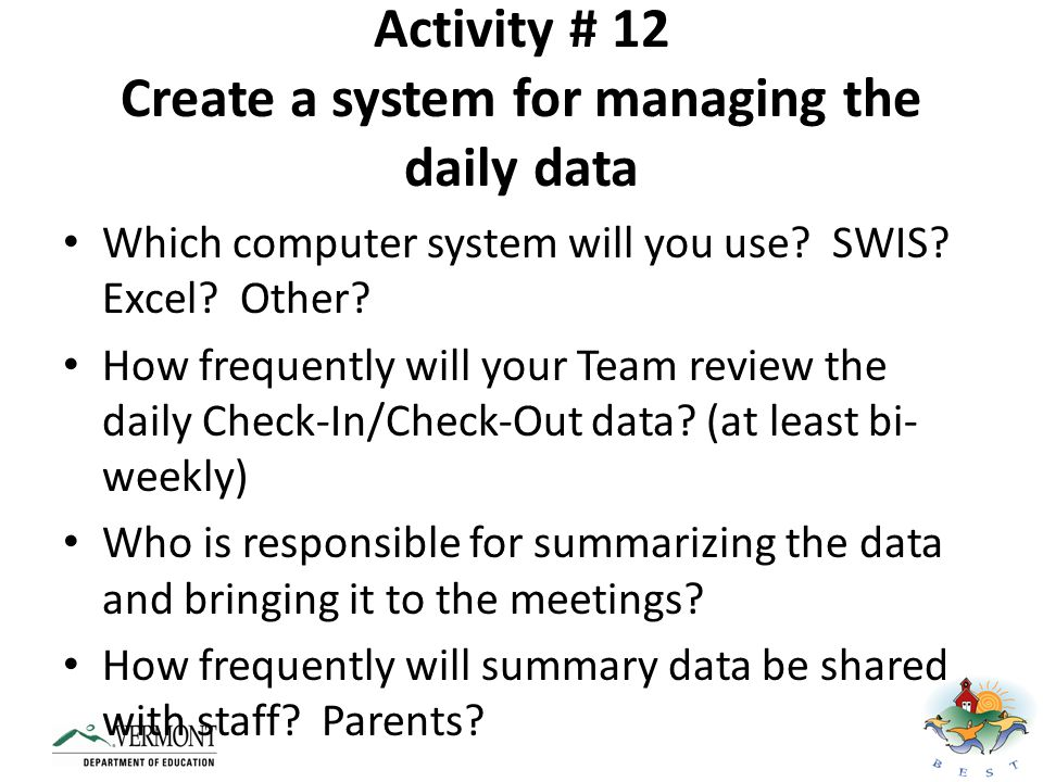 Activity # 12 Create a system for managing the daily data